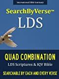 quad bible - SearchByVerse™ LDS QUAD COMBINATION (NEW EDITION CHURCH APPROVED QUADRUPLE COMBINATION): Fully Searchable By Book, Chapter and Verse! FIRST FULLY SEARCHABLE ... Bible | Search By Verse Bible Book 12)