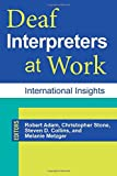img - for Deaf Interpreters at Work: International Insights (Gallaudet Studies In Interpret) book / textbook / text book