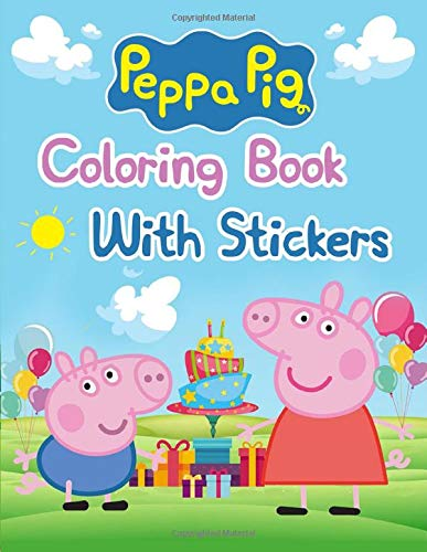 Peppa Pig Coloring Book With Stickers  Peppa Pig Coloring Book With Stickers Peppa Pig Coloring Book Peppa Pig Coloring Books For Kids Ages 2 4. 25 Pages   8.5' X 11'