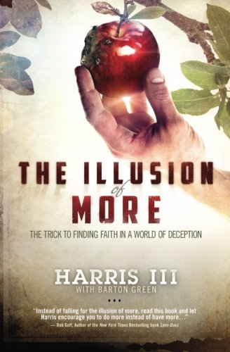 Download The Illusion of More: The Trick to Finding Faith in a World of Deception pdf