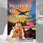 Passport to Happiness   Debbie White