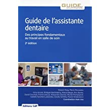 Guide de l'Assistante Dentaire: des Principes Fondamentaux 2e Éd.