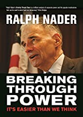 """""""Nader's assessment of how concentrated wealth and power undermine democracy is clear and compelling, but it's his substantive vision of how we ought to respond that makes Breaking Through Power essential reading. Written just..."""