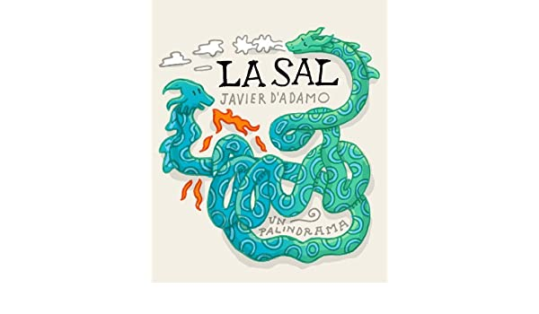 Amazon.com: LA SAL: Un palindrama (Spanish Edition) eBook: Javier DAdamo, Esteban Serrano: Kindle Store