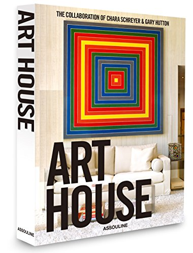 Art House: The Collaboration of Chara Schreyer and Gary Hutton (Classics) by Carroll Alisa