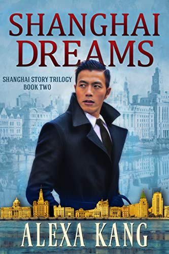 (Shanghai Dreams: (Shanghai Story Book Two) A WWII Drama Trilogy)