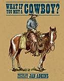 What If You Met a Cowboy?, Jan Adkins, 1596431490