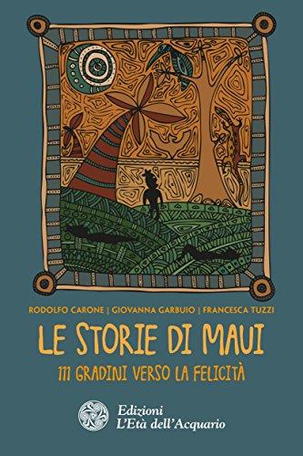 Le storie di Maui: 111 gradini verso la felicità (Italian Edition)