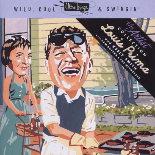 Ultra-Lounge: Wild Cool & Swingin' - Artist Series, Vol. 1: Louis Prima & Keely Smith by Prima, Louis & Keely Smith