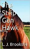 img - for The Strip Gun Hawk book / textbook / text book
