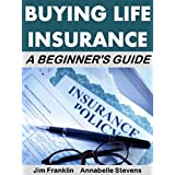 Buying Life Insurance: A Beginner's Guide (Money Matters)