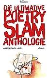 Die ultimative Poetry-Slam-Anthologie I: 24 versammelte Bühnentexte mit Kommentaren