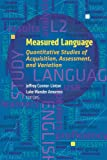 Measured Language: Quantitative Studies of Acquisition, Assessment, and Variation (Georgetown University Round Table on Languages and Linguistics)