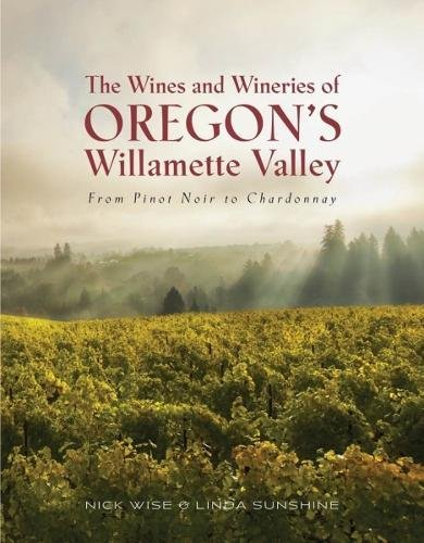 - The Wines And Wineries Of Oregon's Willamette Valley
