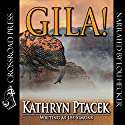 Gila! Audiobook by Kathryn Ptacek Narrated by Lou Hecker