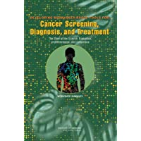 Developing Biomarker-Based Tools for Cancer Screening, Diagnosis, and Treatment: The State of the Science, Evaluation, Implementation, and Economics, Workshop Summary