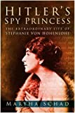 img - for Hitler's Spy Princess: The Extraordinary Lifeof Princess Stephanie von Hohenlohe book / textbook / text book