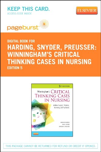 Winningham's Critical Thinking Cases in Nursing - Elsevier eBook on VitalSource (Retail Access Card): Medical-Surgical, Pediatric, Maternity, and ... Case Studies, 5e (Pageburst (Access Codes))