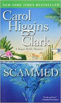 Book Scammed: A Regan Reilly Mystery by Carol Higgins Clark (2013-08-02)