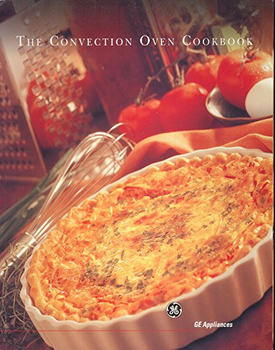 The Convection Oven Cookbook (Ge Induction Stove)