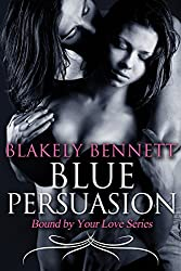 Blue Persuasion (Bound by Your Love Series Book 3)
