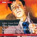 The Memoirs of Shelock Holmes: Volume One (Dramatised) Radio/TV Program by Sir Arthur Conan Doyle Narrated by  full cast