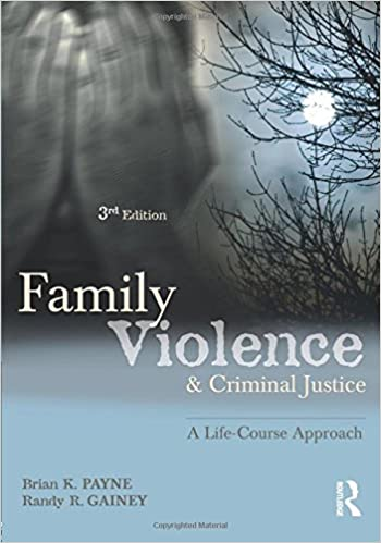 Family Violence and Criminal Justice, Third Edition: A Life-Course Approach