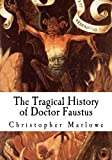 The Tragical History of Doctor Faustus: An Elizabethan Tragedy