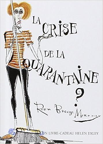 eb488088eb95 Amazon.fr - La crise de la quarantaine - Helen Exley, Rowan Barney-Murphy -  Livres