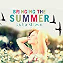 Bringing the Summer Audiobook by Julia Green Narrated by Lisa Coleman