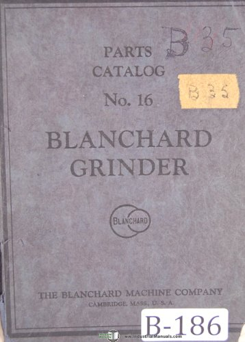 Blanchard No. 16 Vertical Surface Grinder Parts ()