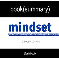 Summary of 'Mindset: The New Psychology of Success' by Carol Dweck | Book Summary Includes Analysis