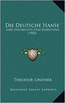 Book Die Deutsche Hanse: Ihre Geschichte Und Bedeutung (1902)