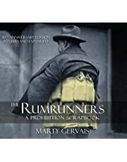Rumrunners, The: A Prohibition Scrapbook