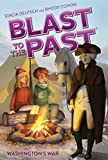Washington's War (Blast to the Past Book 7)