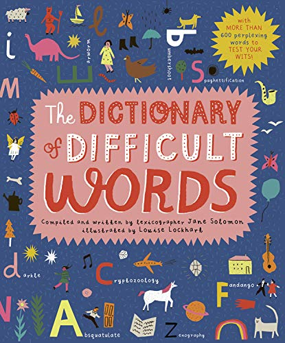 The Dictionary of Difficult Words: With more than 400 perplexing words to test your wits! by Lincoln Children's Books