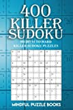 400 Killer Sudoku: Medium to Hard Killer Sudoku Puzzles (Sudoku Killer) (Volume 15)