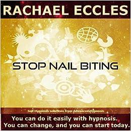 Rachael Eccles - Stop Nail Biting, Self Hypnosis To Stop Biting Your Nails, Hypnotherapy Hypnosis Cd