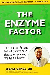 The Enzyme Factor: Diet for the Future by Hiromi Shinya (2010-08-01)