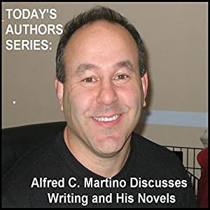 Today's Authors Series: Alfred C. Martino Discusses Writing and His Novels Speech
