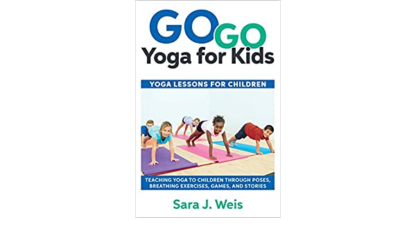 Go Go Yoga for Kids: Yoga Lessons for Children (English ...