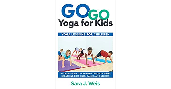 Amazon.com: Go Go Yoga for Kids: Yoga Lessons for Children ...