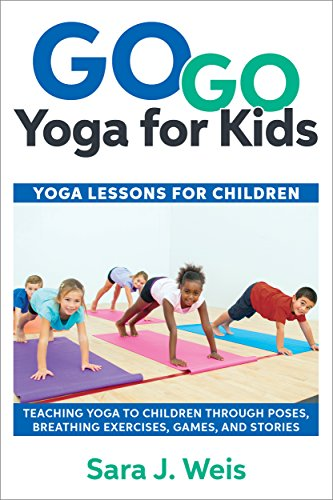 Go Yoga For Kids Lessons Children By Weis Sara J