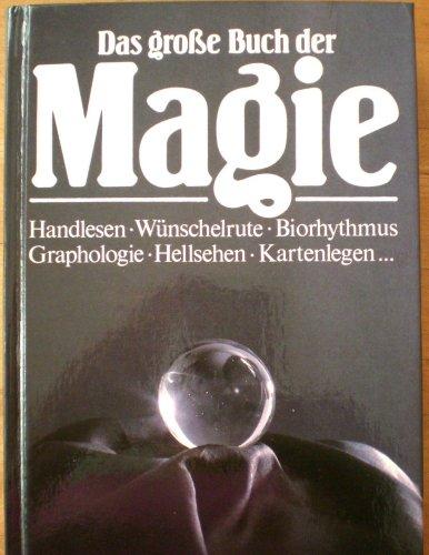 Das große Buch der Magie. Handlesen, Wünschelrute, Biorhythmus, Graphologie, Hellsehen, Kartenlegen... Gebundenes Buch – 1989 Wünschelrute B001DOZVTC