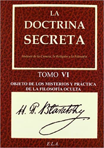 La Doctrina Secreta. Tomo 6: Objeto De Los Misterios Y ...