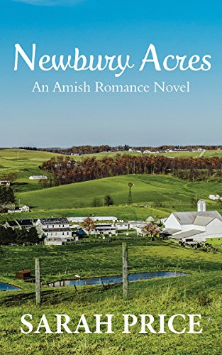 Newbury Acres: An Amish Christian Romance Novel: An Amish Romance Adaptation of Jane Austen's Northanger Abbey (The Amish Classics)