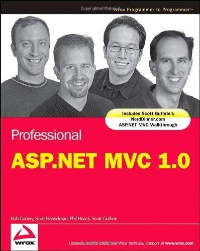 Professional ASP.NET MVC 1.0 1st edition by Conery, Rob, Hanselman, Scott, Haack, Phil, Guthrie, Scott (2009) Taschenbuch