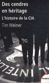 Des cendres en héritage : L'histoire de la CIA par Weiner