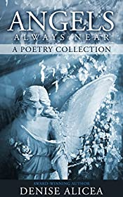 Angels Always Near: A Poetry Collection