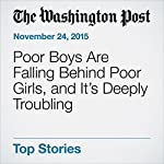 Poor Boys Are Falling Behind Poor Girls, and It's Deeply Troubling | Jeff Guo